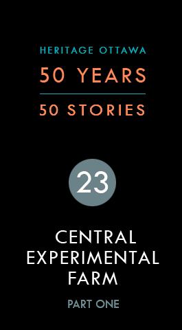 Central Experimental Farm, Part One | Ferme expérimentale centrale, 1e partie