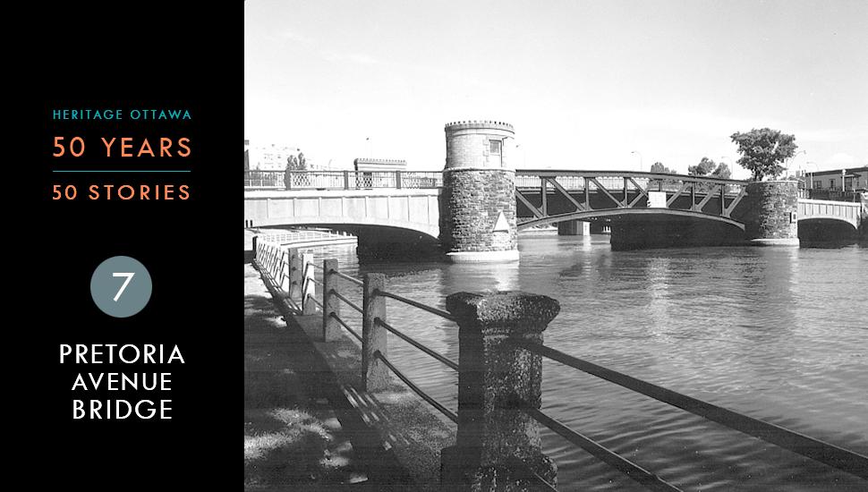 Heritage Ottawa 50 Years | 50 Stories: Pretoria Avenue Bridge