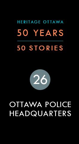Ottawa Police Headquarters | Quartier général de la Police d'Ottawa