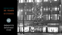 Heritage Ottawa 50 Years | 50 Stories - Charles Ogilvy Limited Department Store