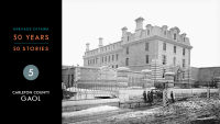 Heritage Ottawa 50 Years | 50 Stories -  Carleton County Gaol