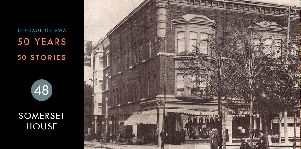 Heritage Ottawa 50 Years | 50 Stories -  Somerset House