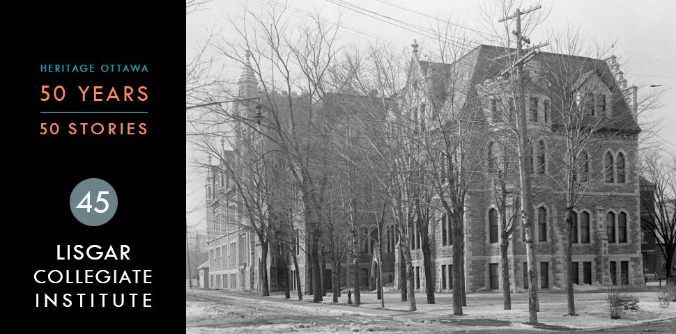 Heritage Ottawa 50 Years   50 Stories -  Lisgar Collegiate Institute