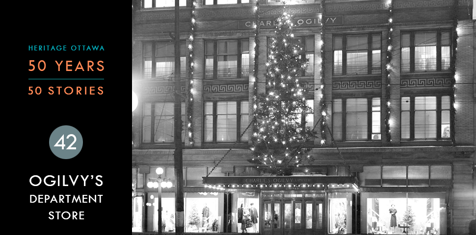 Heritage Ottawa 50 Years   50 Stories - Charles Ogilvy Limited Department Store