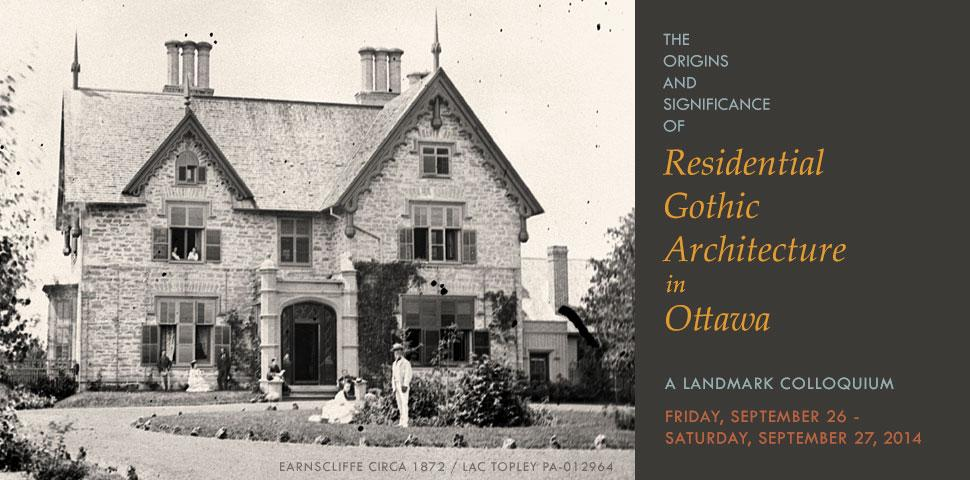 The Origins and Significance of Residential Gothic Architecture in Ottawa