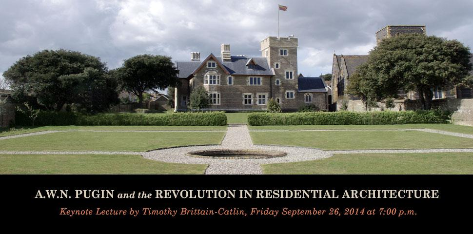 A.W.N. Pugin and the Revolution in Residential Architecture