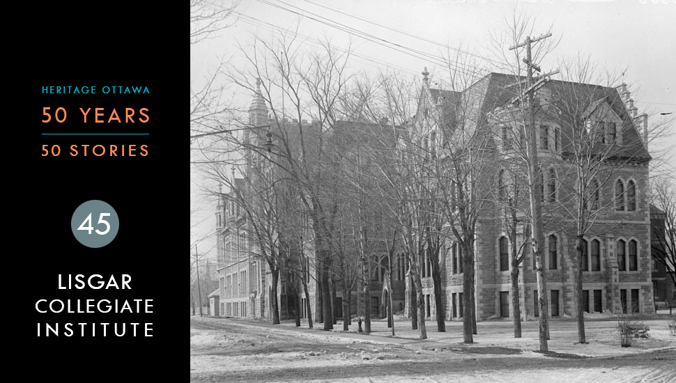 Heritage Ottawa 50 Years | 50 Stories - Lisgar Collegiate Institute